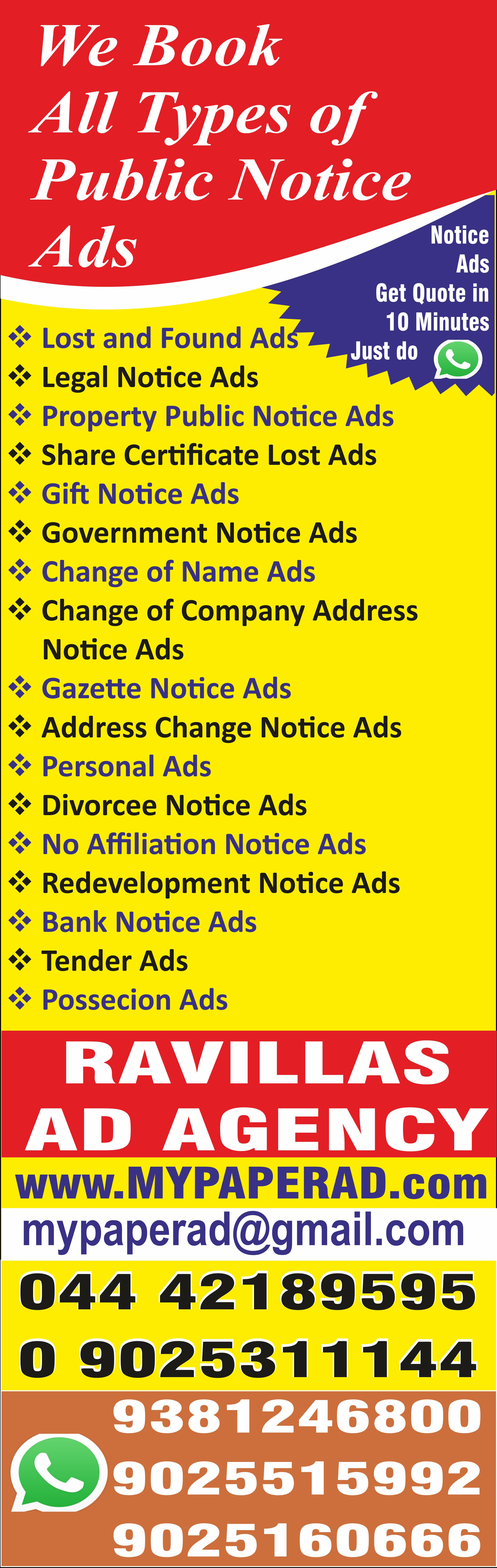 A technology that makes money and  saves money at the same time.  Finally, doing business makes  sense  NEWS PAPER ADVERTISEMENTS @ YOUR DOORSTEP CALL/ MAIL / WHATS APP 9381246800  R. Prakash Naidu 9381246800, 9025311144  R. Kanaka           044 42189595, 9025515992  Business Name : RAVILLAS AD AGENCY   Ad Booking / Visit :  http://mypaperad.com/  Business Address : No.815/4, 1ST Floor,                                    M.T.H.Road, Padi, Chennai-600 050                                   (OPP. BRITANIA 2ND GATE)  MAIL : ravillasads@gmail.com              ravillasads@yahoo.co.in  Visit Our Group Site : http://www.ravillas.com/
