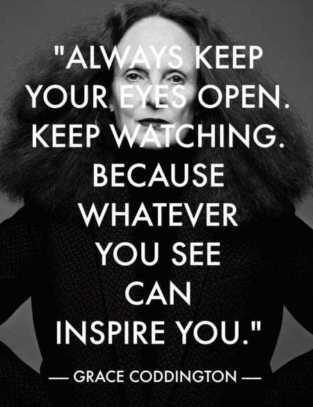 ALWAYS KEEP YOUR EYES OPEN. KEEP WATCHING. BECAUSE WHATEVER YOU SEE CAN INSPIRE YOU. - by Vidya Fashion Academy, Bangalore