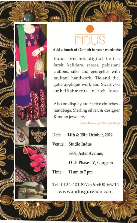 INDUS - a multi-brand studio that promotes young and upcoming fashion and jewellery designers from India and Pakistan presents it's annual Exhibition cum Sale of New-Age digital & Pakistani Collection of tunics, farshi kalidars, sarees, Swa - by INDUS - Fashion, Accessories, Home, Gurgaon