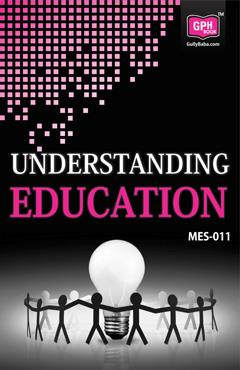 MES-011 UNDERSTANDING EDUCATION - Buy online IGNOU Books in English with low prices- Higher discount & COD . Get latest edition 2015 of IGNOU MA EDUCATION UNDERSTANDING EDUCATION - MES11 - by Gullybaba Publishing House Pvt. Ltd., Delhi