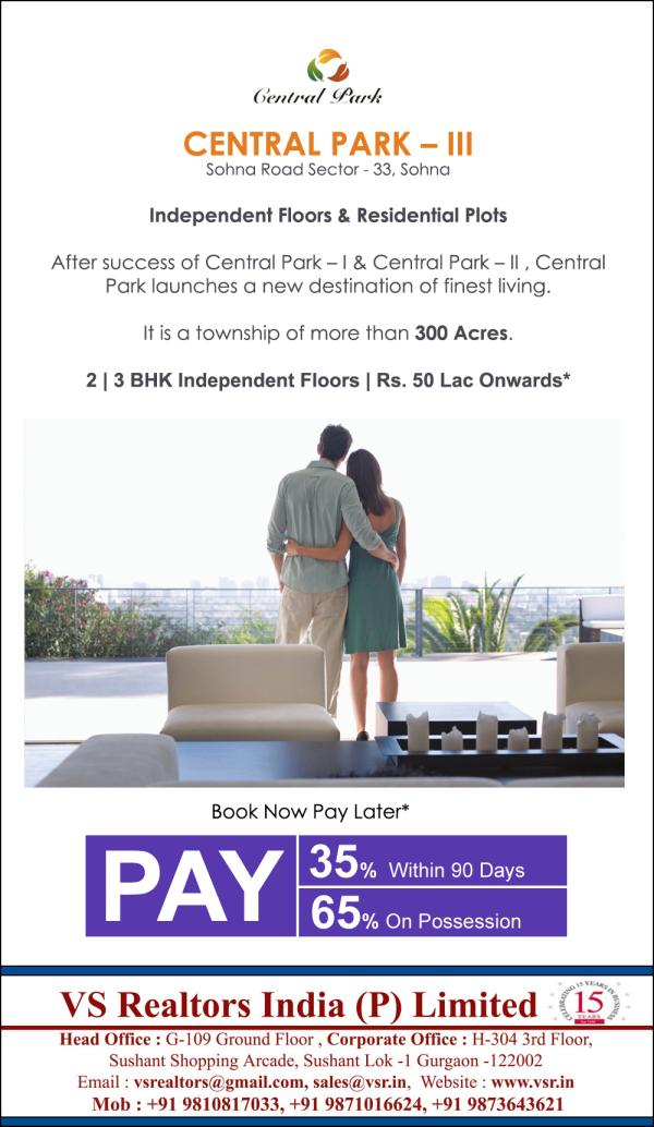 Central Park 2  Sohna Road Sector 33  Sohna  Independent Floors & Residential Plots   After the Sucess of Central Park - 1 & Central Park 2   Central Park is Launching a new Township with more than 300 Acres  2 & 3 BHK Independent Floors Rs - by V S Realtors India (P) Limited, Gurgaon