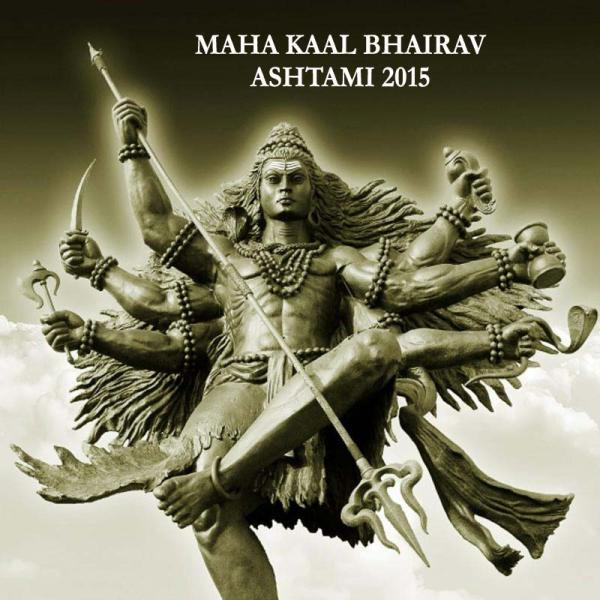 Shri Mahakal Bhiarvashtmi Puja (3 Dec 2015)   Shri MahaKal bhairava ashtami occurs on krishna paksha Ashtami of the month of Margasira (3 Dec 2015). Kal Bhairava is another Avatar of Lord Shiva.   खड्गं कपालं डमरुं त्रिशूलं हस्तांबुजे सन्दध - by AstroProfit, Delhi