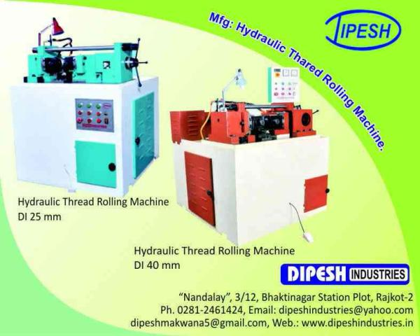 we are manufacturing hydraulic thread rolling machine in rajkot. - by Dipesh Industries, Rajkot