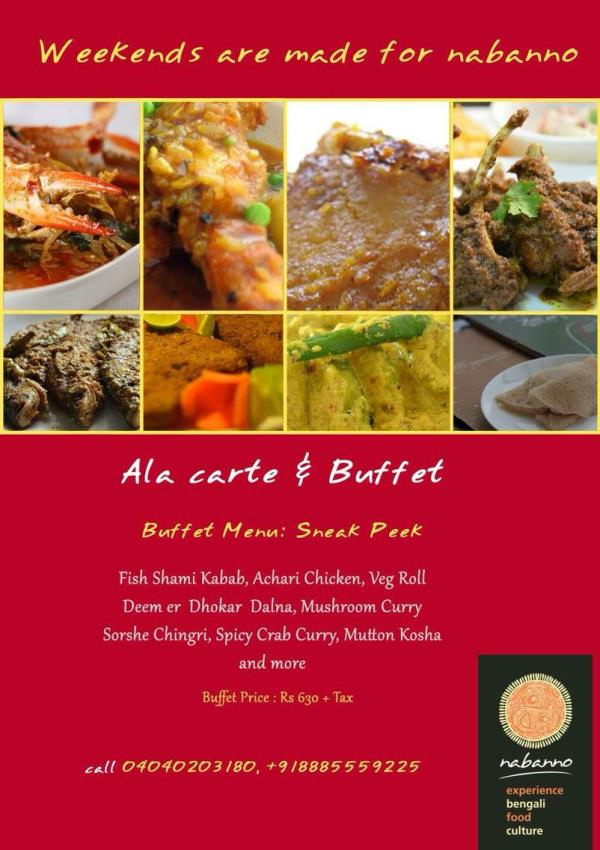Visit Nabanno this weekend and enjoy some rare Bengali delicacies from our Ala carte menu or opt for the lavish buffet spread. For reservation call 04040203180 - by Nabanno, Hyderabad