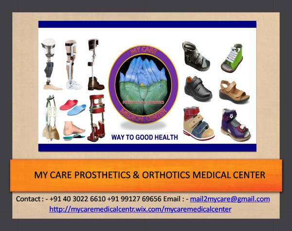 My Care Prosthetics and Orthotics is a full service product development & manufacturing company focusing on design research and development & manufacturing of prosthetics & Orthotics medical devices as well as Orthopedic and Diabetic Foot c - by My Care Prosthetics and Orthotics, hyderabad