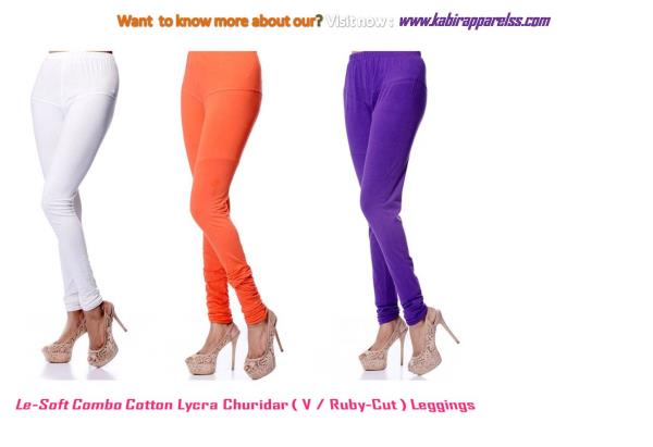 Le-Soft Churidaar leggings are made from Soft & fine cotton (50 Count) fabric with lycra , designed to provide absolute comfort and a perfect fit giving appearance of Beautiful legs-pair it with a short or long kurti / anarkali for the perf - by Kabir Textile & Apparelss, Kolkata
