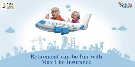 Why should bucket list end at retirement? With Max Life Insurance, retirement can be fun: health insurance agent in Delhi. - by Health Insurance Deals @ 8506878301, Delhi