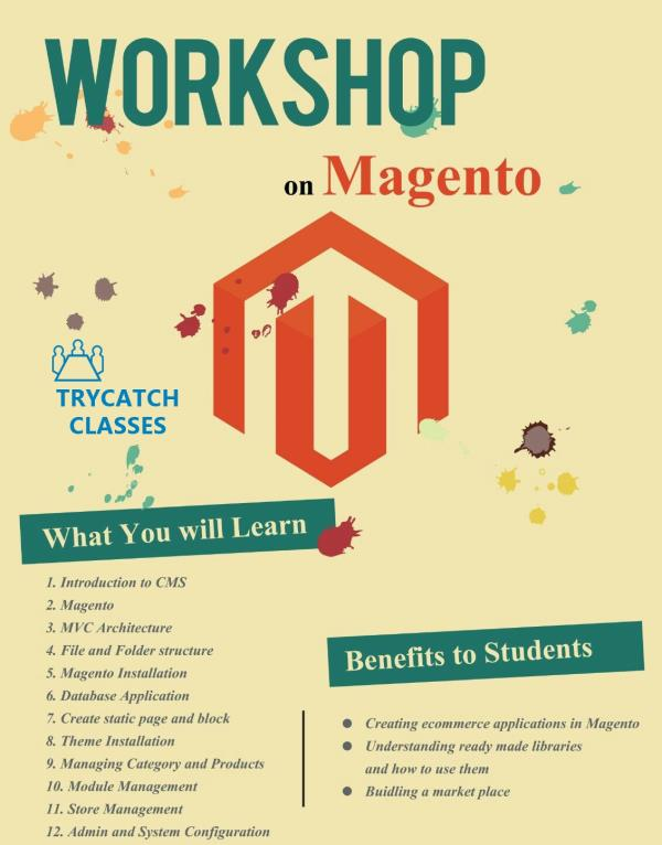 Corporate Training In Magento!  We give Magento Corporate Training in Mumbai. We teach customizations in Magento alongwith making plugins and modules in magento.  We also conduct Magento workshop in colleges. - by Trycatch Classes, Mumbai