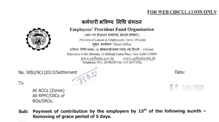 Provident Fund - Payment of contribution by the employers - Removing of grace period of 5 days     Dear all,    The employers were previously allowed a grace period of five days to remit the contributions as the system of calculation of wag - by TG & Associates, New delhi