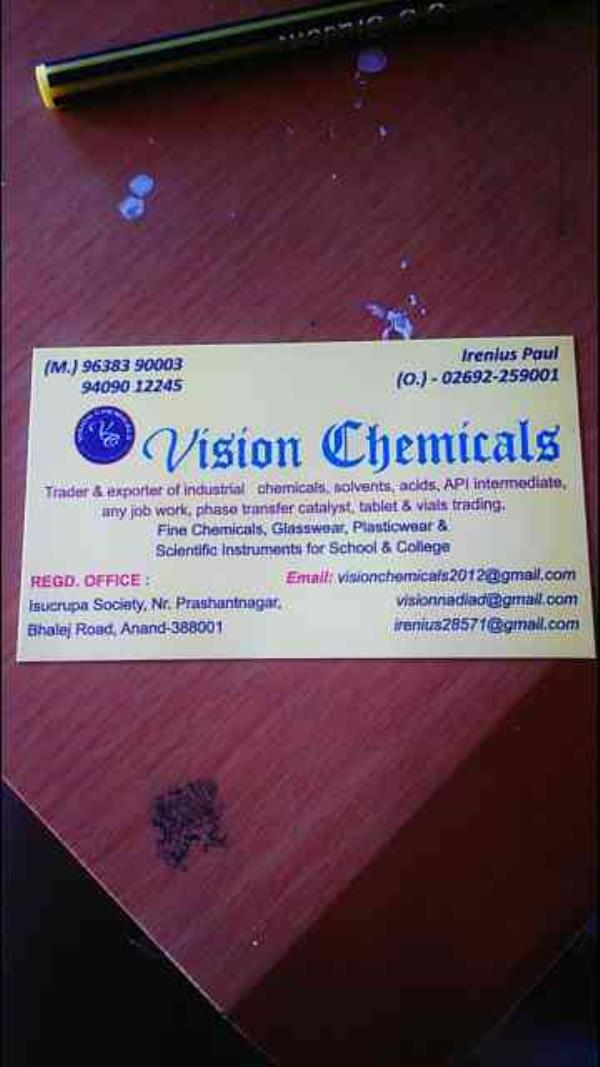 all acids, solvents, fine chemicals, glass wear, plastic wear, and all types of instruments.  - by Vision Chemicals , Anand
