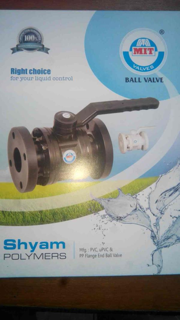 Manufaturers of PVC, UPVC& PP Flange End Ball Valve in Rajkot - by Shyam Polymers, Rajkot