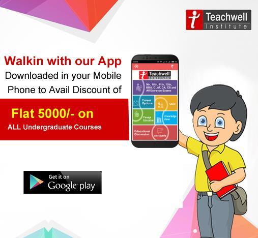 Show Teachwell App in Our Institute & Get Flat Rs. 5000/- OFF ON ALL Undergraduate Courses.   - by Teachwell Professional Studies Institute Pvt. Ltd.| GTB Nagar | 9310190899, Delhi