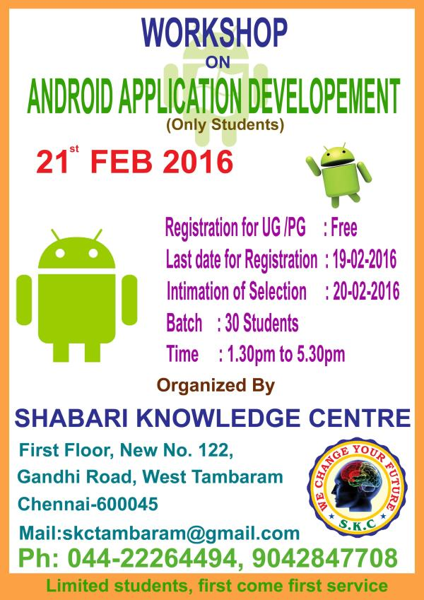 """Dear Sir/Madam,  Sub:  One day Workshop on """"ANDROID TECHNOLOGIES AND ITS   APPLICATIONS""""  We are happy to inform you that the Shabari Knowledge Center organizing one day Free workshop on android technologies and its applications to UG/PG st - by Shabari Knowledge Center, Chennai"""