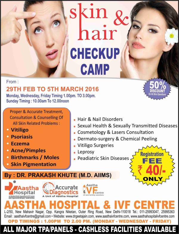 one week skin and hair care camp has been organized in Aastha Hospital for parents and kids by Dr Prakash Khute (AIIMS). All are requested to take the benefit of this event. - by DR.SANJAY K JAIN-CHILD SPECIALIST, New Delhi