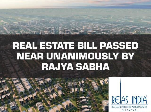 The Rajya Sabha passed the Real Estate Regulator Bill, which will help regulate the sector and bring in clarity for both buyers and developers, on Thursday, 10th March 2016.   Moving 'The Real Estate (Regulation and Development) Bill, 2015' - by Reias India Real Estate Pvt. Ltd., Gurgaon