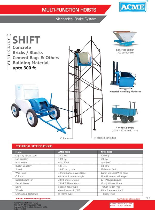 Material Lift or Tower Hoist or Builders Hoists. This machine is known for its Low Cost and High Return on Investment features.  The Cost starts from Rs.2.0L and saving is regular on construction sites.   This Unique Lift (Tower Hoist) is u - by Acme Concrete Mixers Pvt Ltd, Hyderabad