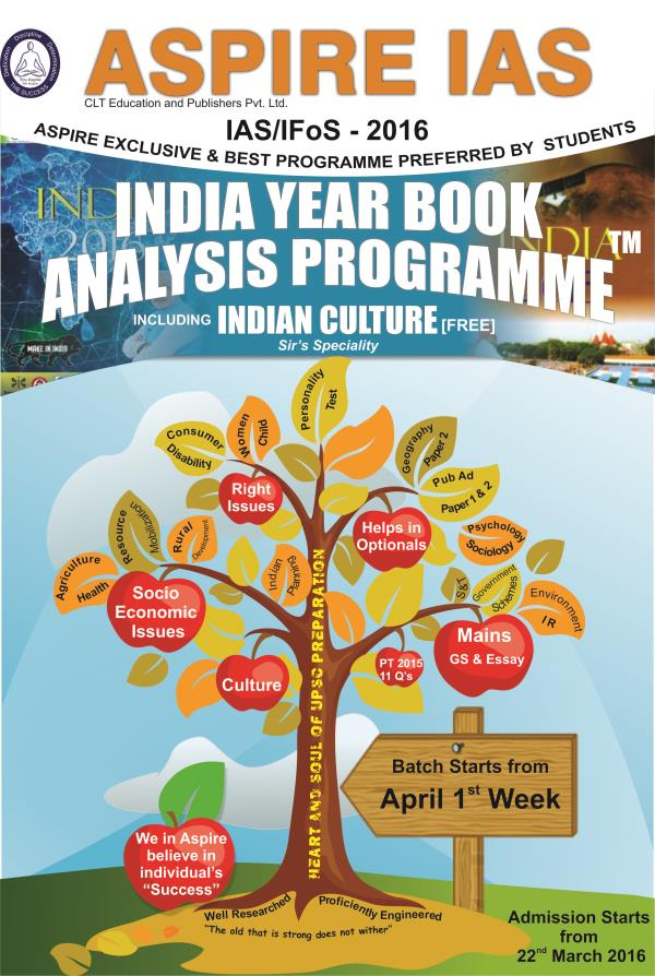IAS/IFS-2016 (UPSC)  India Year Book - 2016 batch for IAS/IPS/IFS has started today. This is highly rated program from ASPIRE IAS.  Admission NOTIFICATION- INDIA YEAR BOOK analysis -2016 Highly important for PT (7-11 Q's) Mains (Paper-2& 3  - by ASPIRE IAS HYDERABAD, Hyderabad