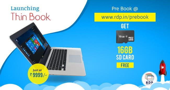 """RDP LAUNCHES """"THIN BOOK' AN  ULTRA SLIM LAPTOP FOR JUST 9999/- ONLY   RDP India's leading it hardware manufacturing company has officially marked its entry into laptop segment by announcing the launch of  """"Thin book"""" the new ultra slim lapt - by RDP, Mumbai"""