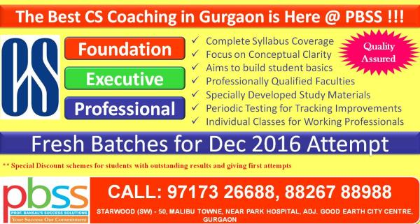 Enroll for New Batches for CS Foundation, Executive & Professional for December 2016 Attempt. Experiences and Result driven faculties shall nourish students to not only clear exams in first attempts rather build the basics. Hurry up!!!! Plz - by PBSS Commerce Coaching Gurgaon, Gurgaon