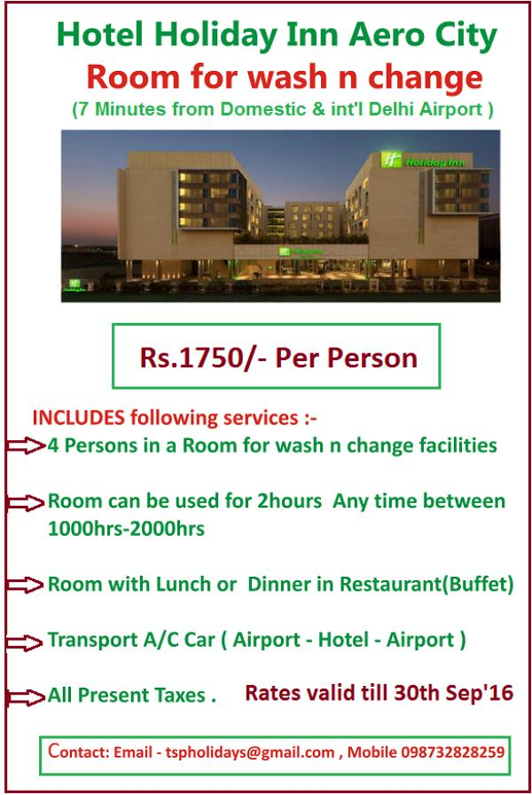 Wash n Change Facilities near New Delhi Airport . Wash n change with Lunch and Dinner near New Delhi airport - Aero City . Wash n Change hotel near Mahipalpur New Delhi . wash n change facilities at Hotel Holiday inn Aero city. New Delhi ai - by TSP Holidays, South Delhi