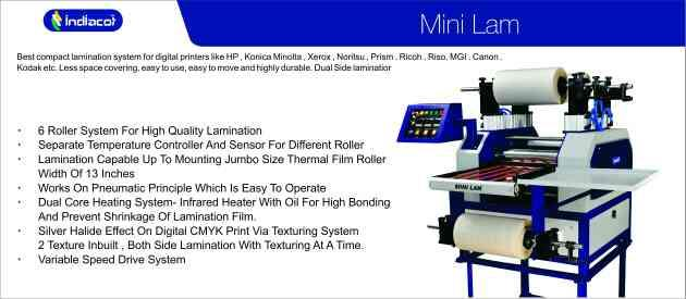 "1.6 roller system for high quality      laminatuon 2.separqte temperature controller and sensor for different roller 3.lamination capable up to mounting jumbo size thermal film roller width of 13"" 4.work on pneumatic principle which is easy - by Indiacot, Rajkot"