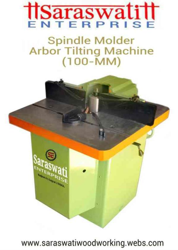 Spindle Molder Arbor Tilting Machine. - by Saraswati Enterprise, Rajkot