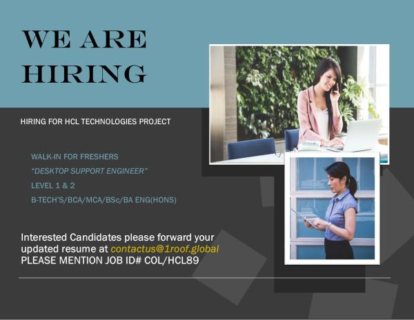 1 Roof is Hiring freshers for HCL TECHNOLOGIES for the post of desktop support engineer looking for BCA/MCA/Btech/Ba(Eng Hons) graduates Interested students please contact us at contactus@1roof.global Please call and check for walkins   - by One Roof, Gautam Buddh Nagar