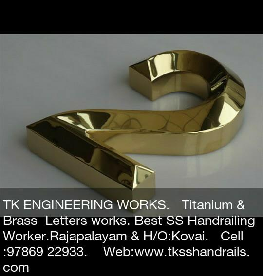 TK ENGINEERING WORKS SS, Brass, Titanium  Letters Manufactured in Rajapalayam. SS, Brass, Titanium  Letters Manufactured in Srivilliputhur. SS, Brass, Titanium  Letters Manufactured in Sangarankovil. SS, Brass, Titanium  Letters Manufacture - by TK Engineering Works, Virudhunagar