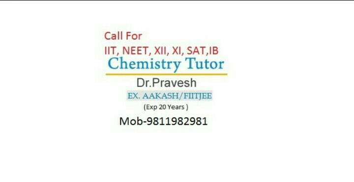 chemistry tutor for NEET, XII, XI , SAT in ncr - by Chemistry Specialists, New Delhi