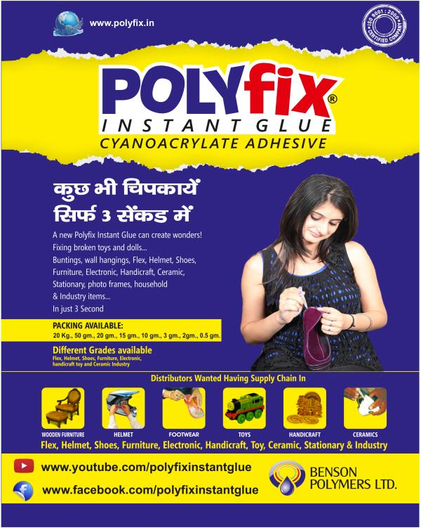 Polyfix cyanoacrylate adhesive formulated for great strength general purpose bonding of various metal, wood, card, plastic, rubber, leather, fabrics and other common substrates. It is also appropriate for use on vertical and overhead surfac - by Benson Polymers Ltd., Delhi