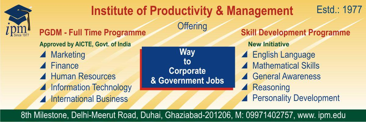 IPM offers Skill Development Programme....              Best PGDM college in Ghaziabad . PGDM college in Ghaziabad . Best PGDM COLLEGE IN KANPUR . PGDM COLLEGE IN KANPUR . PGDM COLLEGE IN MERRUT . BEST PGDM COLLEGE IN MERRUT . PGDM COLLEGE  - by Institute of Productivity and Management @ 9971402757, Ghaziabad