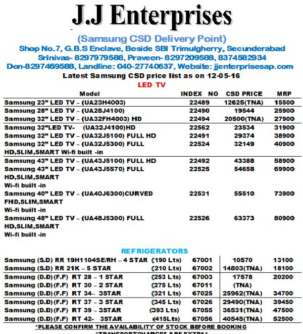 CSD SEC.BAD UPDATED PRICE LIST OF SAMSUNG LED'S & REFRIGERATORS APR'16 - by JJ ENTERPRISES, Hyderabad