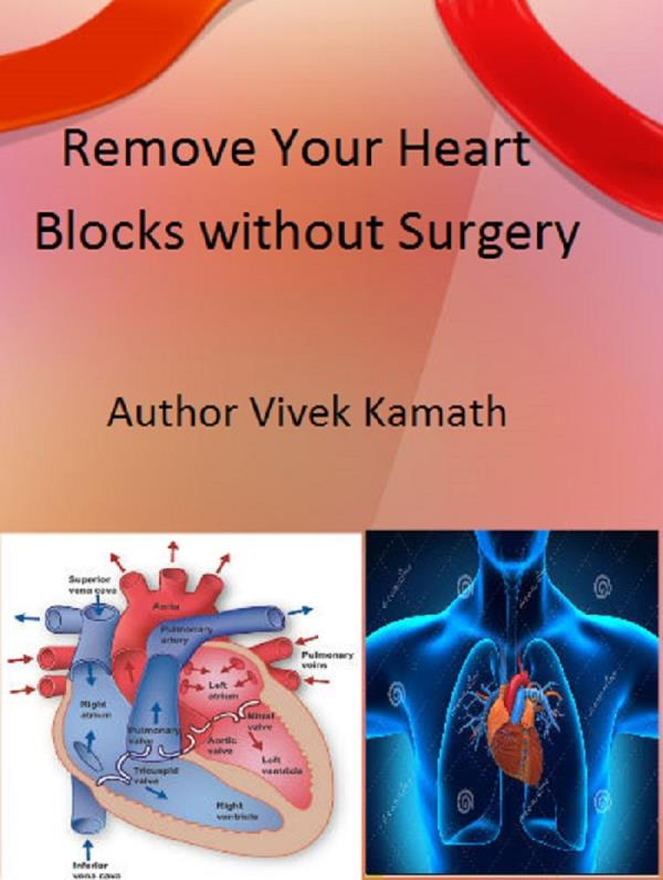 "Do you have heart blockages? Why to spend so much of time and money in hospital? Log into Amazon.com and look for  a book title "" Remove Your Heart Blocks without surgery"". Good Luck Readers. It is free reading. Buzz us if you need help. - by Diabetes Cure Without Medicines, Bangalore"