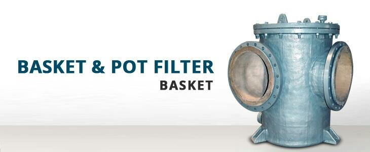 we are basket and pot filter Manufacturer in Ahmedabad - by Flair Strainer and Filter, Ahmedabad