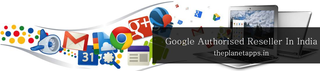 The Planet Apps is authorized dealer of Google apps in India. We Provides Google apps for business at best price in India.....for more information visit our site....http://theplanetapps.in/ - by Google Authorised Reseller in india | 011- 42333793, Delhi