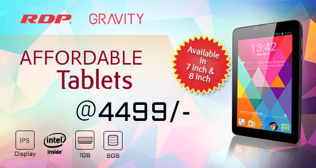 RDP Gravity series Tabs looks Thin & Stylish Designed to Meet World Class Quality Parameters & Comes with IPS Display with various Screen Sizes. Gravity Tabs are Equipped with Intel Processor 1GB RAM, 8GB Storage, besides that the RDP G - by RDP, Mumbai