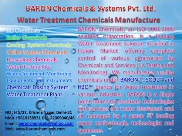 Best Manufacture of water treatment in Delhi & NCR   BARON Chemicals, an ISO 9001:2008 certified organization, is a leading Water Treatment Solution Provider in Indian Market offering complete control of various parameters by Chemicals and  - by Baron Chemicals &Systems P Ltd 9810158931, Delhi