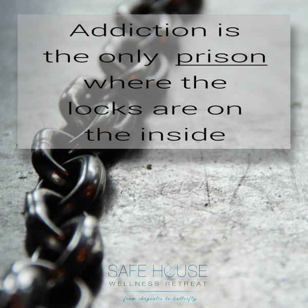Addiction is the only prison where the locks are on the inside.   Safe House Wellness Retreat - Rehabilitation Centre - by Safe House Wellness Retreat Rehabilitation Centre, New Delhi