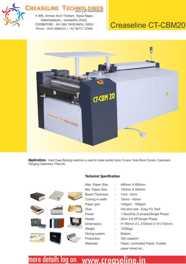 No 1 book case binding machine   Book Case Machine is used to make perfect Book Covers, Note Book Covers, Hanging Calenders, Files etc.,   • Single phase plug and play • Minimum maintanance, Minimum settings, Reduces Manpower. • Fast & Prem - by Creaseline Technologies, Coimbatore