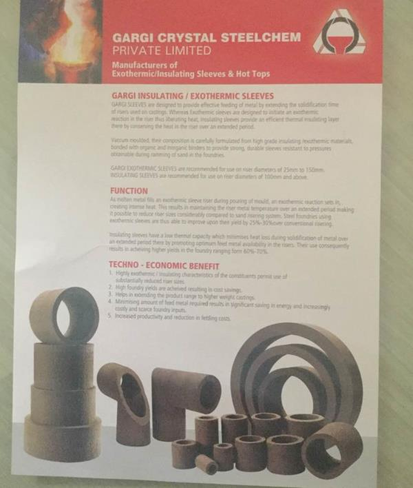 EXOTHERMIC SLEEVES MANUFACTURERS   We are best quality materials suppliers and manufacturers of sleeves. we are designed to provide effective feeding of metal by extending the solidification time to rises used on casting. - by GARGI CRYSTAL STEEL CHEM PVT LTD, Ahmedabad