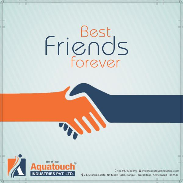 Good friends are hard to find, Harder to leave & Impossible to Forget Like U & your plumbing fittings  FriendshipDay #Aquatouch #Manufacturer of #C-PVC #pipes and #Fittings - by Aquatouch Industries Pvt Ltd, Ahmedabad