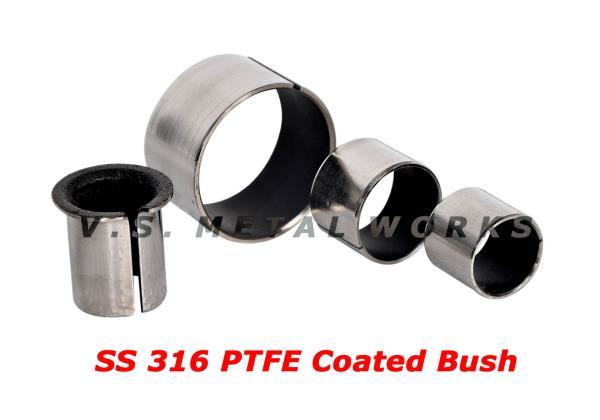 Stainless Steel SS 316 PTFE Coated Bush  Manufacturer of Valve Bushes, Turbines Bush, Wiper Motor Bush, Automotive Door Hinge Bush, Pneumatic Bush, Oilless Sliding Bush - by V.S. METAL WORKS, Bimetal Bush Manufacturer, Chennai