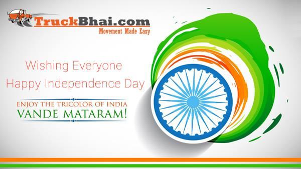 Happy Independence Day to all from Truckbhai.com - by Truckbhai.com, Ahmedabad