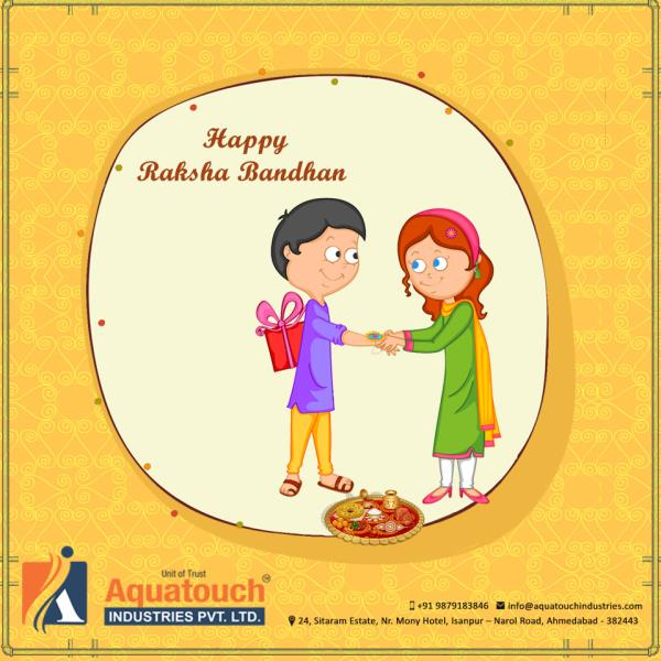 The festival of RakshaBandhan stirs the deep emotional bond in the hearts of brothers & sisters.#AquatouchIndustries - by Aquatouch Industries Pvt Ltd, Ahmedabad