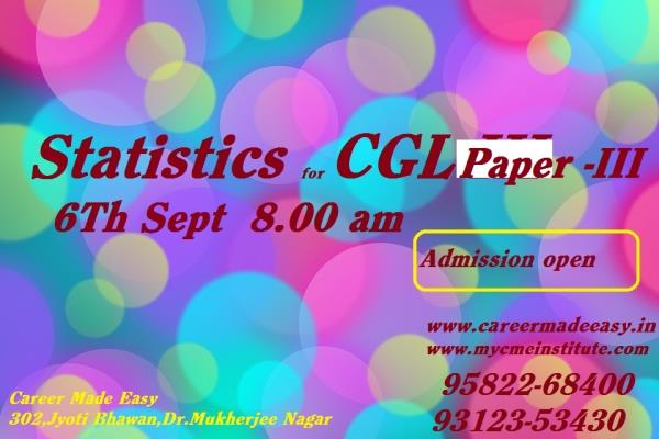 """Statistics for CGL Paper -III  will start on 7th sept. 8.00 am"" - by Career Made Easy 