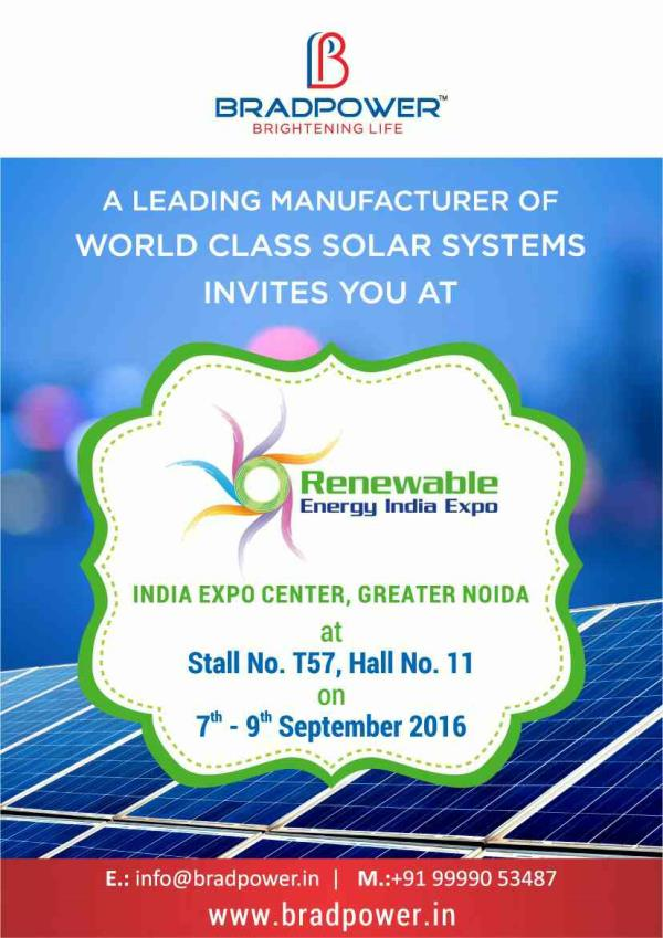 BRADPOWER INVITES YOU AT BOOTH NO T57, HALL NO 11 AT RENEWABLE ENERGY INDIA EXPO, GREATER NOIDA. PLEASE DO VISIT US AND SHARE YOUR FEEDBACK.. WE SOLICIT YOUR GRACIOUS PRESENCE.  THANK YOU. FOR MORE INFO WWW.BRADPOWER.IN - by Bradpower solar panel @9999810099, Greater Noida