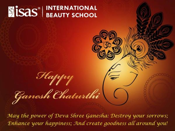 May the power of Deva Shree Ganesha: Destroy your sorrows; Enhance your happiness; And create goodness all around you!  Happy Ganesh Chaturthi!  ISAS, International Beauty School !  Certificate & Diploma Courses: #Creative_Hair_Designing #A - by ISAS Ahmedabad, Ahmedabad
