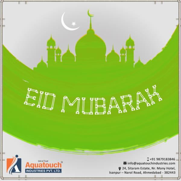 May this Eid Brings joy, #Happiness And Luck in Your Life, My Warm Wishes on This Festival #Aquatouch #Industries #upvc #pipe #fittings #manufacturers  - by Aquatouch Industries Pvt Ltd, Ahmedabad
