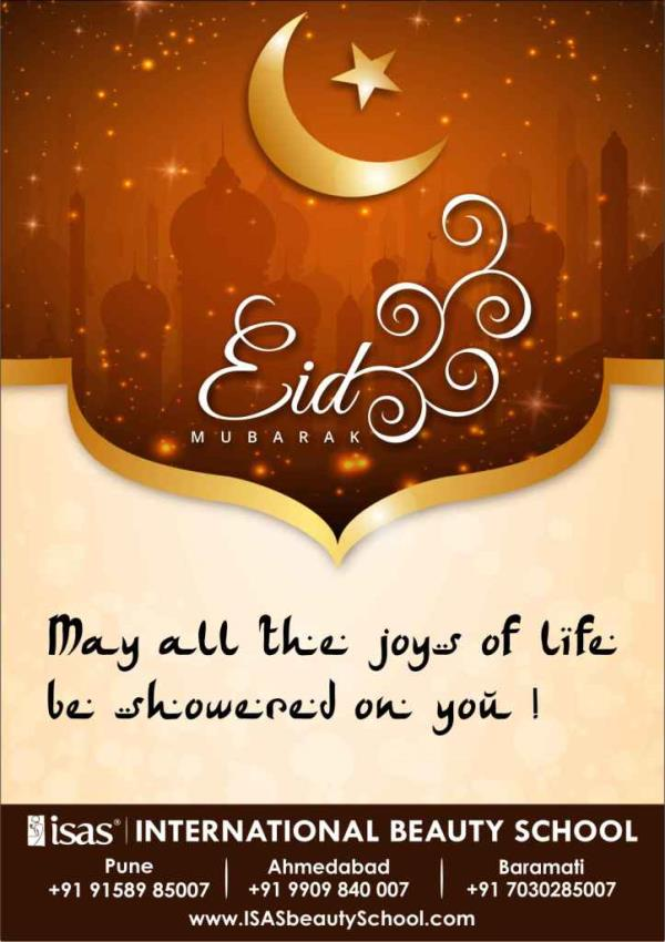 May all the joys of life  be showered on you !  Wishing you Eid Mubarak !  Enroll Today !  Only @ ISAS, International Beauty School !  Certificate & Diploma Courses: #Creative_Hair_Designing #Advanced_Beauty_& _ #SpaTherapy #Personal_Groomi - by ISAS Ahmedabad, Ahmedabad