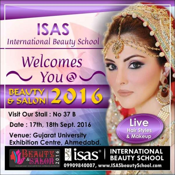 ISAS, International Beauty School  Welcomes You  Beauty & Salon 2016  Visit Our Stall No. 37B  Date : 17th, 18th Sept. 2016  Venue: Gujarat University Exhibition Centre, Ahmedabad  Certificate & Diploma Courses:  #Creative_Hair_Designing #A - by ISAS Ahmedabad, Ahmedabad